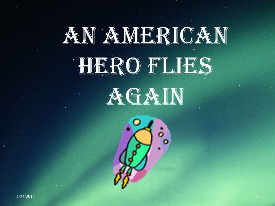 AN AMERICAN HERO FLIES AGAIN