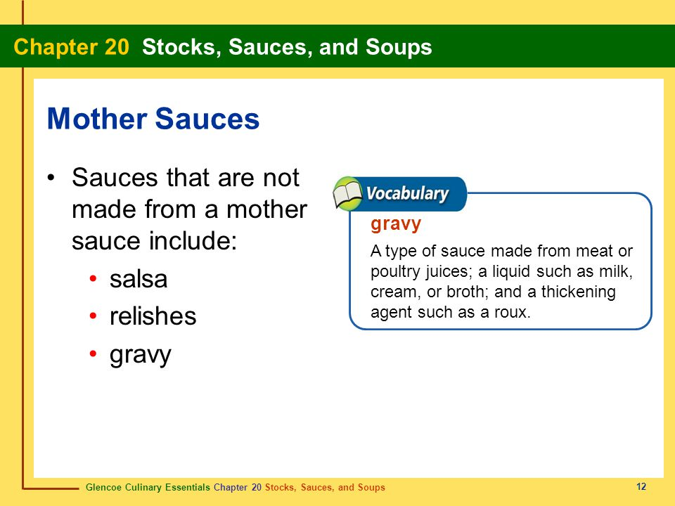 Mother Sauces Sauces that are not made from a mother sauce include: