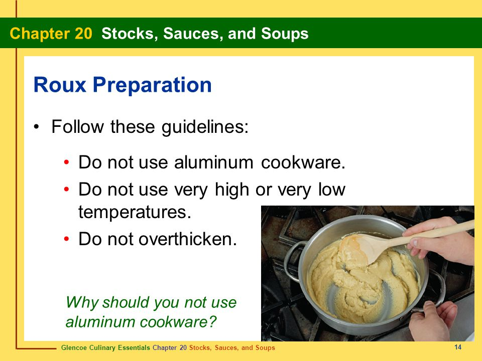 Roux Preparation Follow these guidelines: