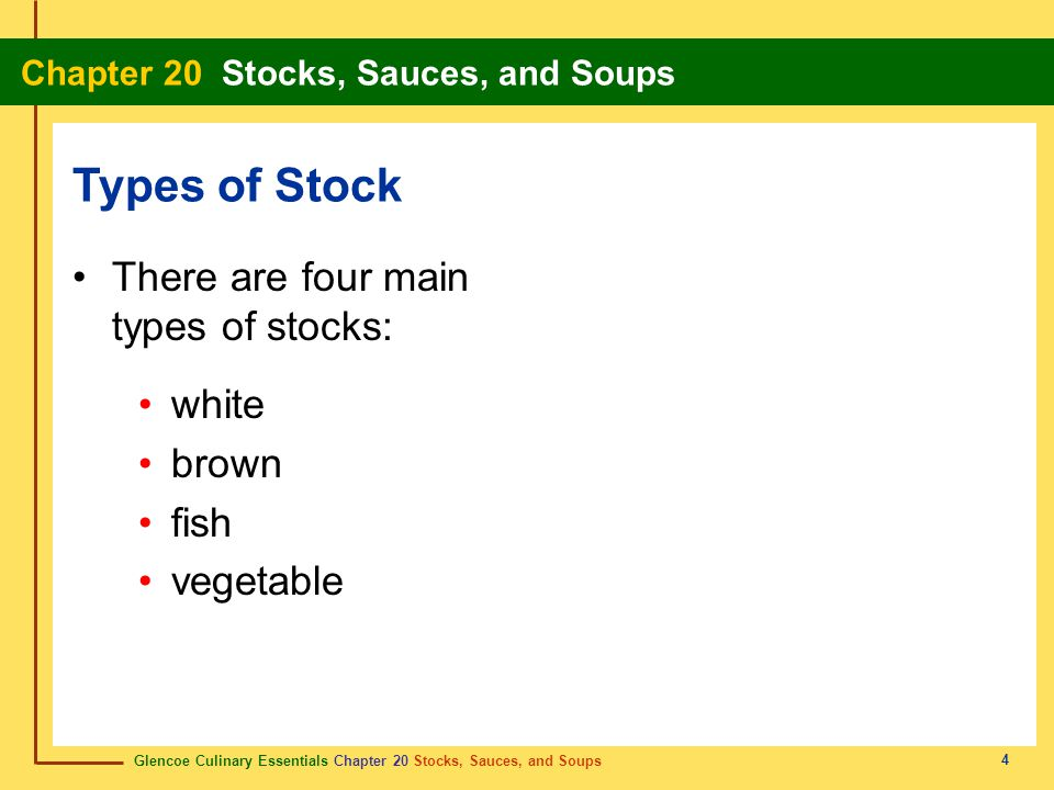 Types of Stock There are four main types of stocks: white brown fish