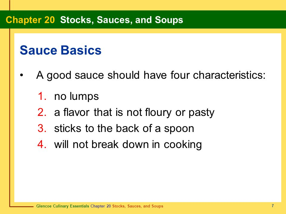 Sauce Basics A good sauce should have four characteristics: no lumps
