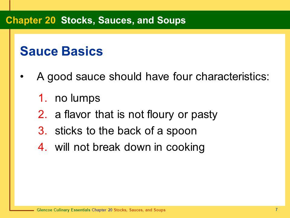 Sauce Basics A good sauce should have four characteristics: no lumps