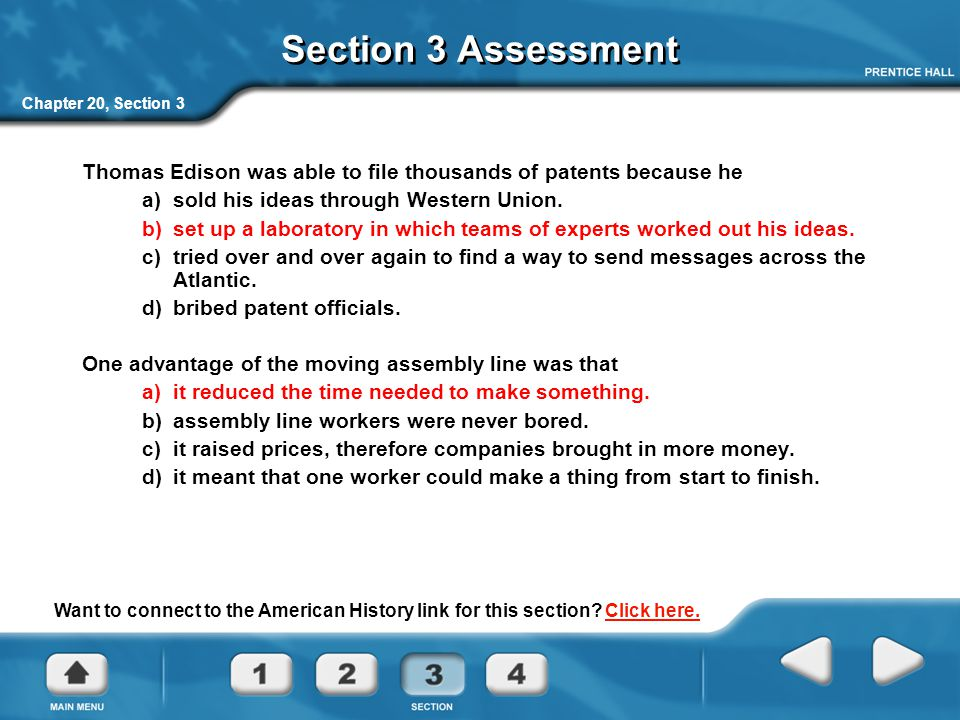 Section 3 Assessment Chapter 20, Section 3. Thomas Edison was able to file thousands of patents because he.