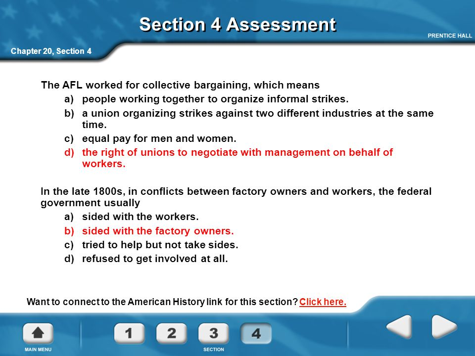 Section 4 Assessment Chapter 20, Section 4. The AFL worked for collective bargaining, which means.