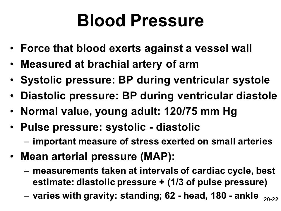 Blood Pressure Force that blood exerts against a vessel wall
