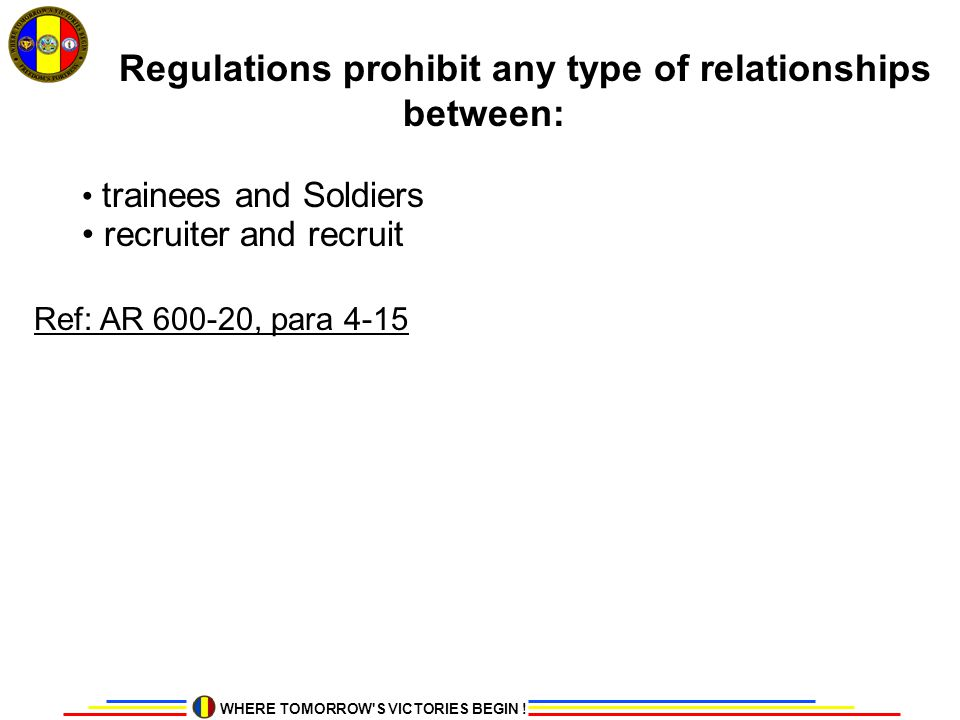 Regulations prohibit any type of relationships between: