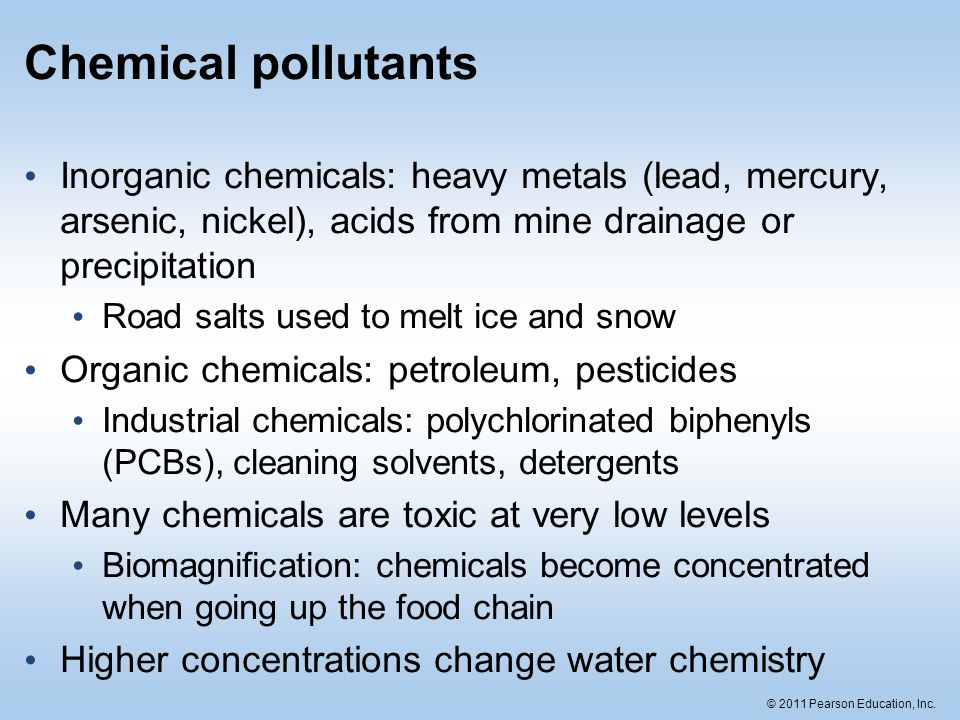 Chemical pollutants Inorganic chemicals: heavy metals (lead, mercury, arsenic, nickel), acids from mine drainage or precipitation.