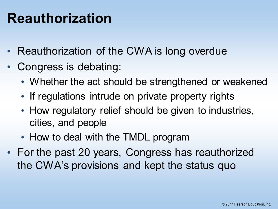 Reauthorization Reauthorization of the CWA is long overdue