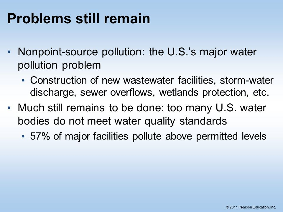 Problems still remain Nonpoint-source pollution: the U.S.'s major water pollution problem.