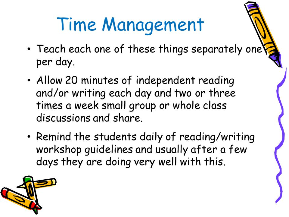 Time Management Teach each one of these things separately one per day.