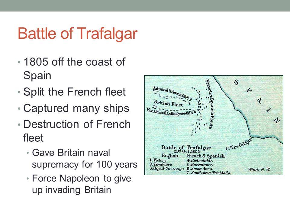 Battle of Trafalgar 1805 off the coast of Spain Split the French fleet