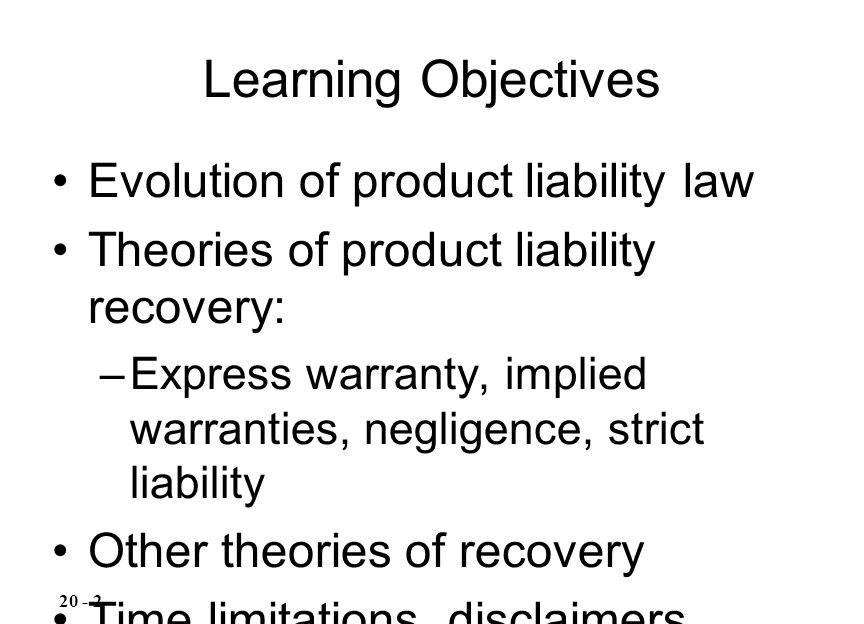 Learning Objectives Evolution of product liability law
