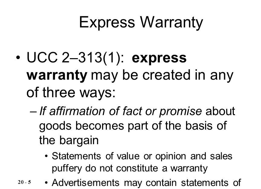 Express Warranty UCC 2–313(1): express warranty may be created in any of three ways: