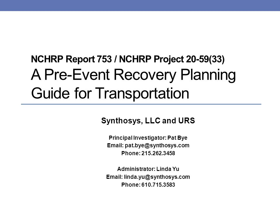 NCHRP Report 753 / NCHRP Project 20-59(33) A Pre-Event Recovery Planning Guide for Transportation