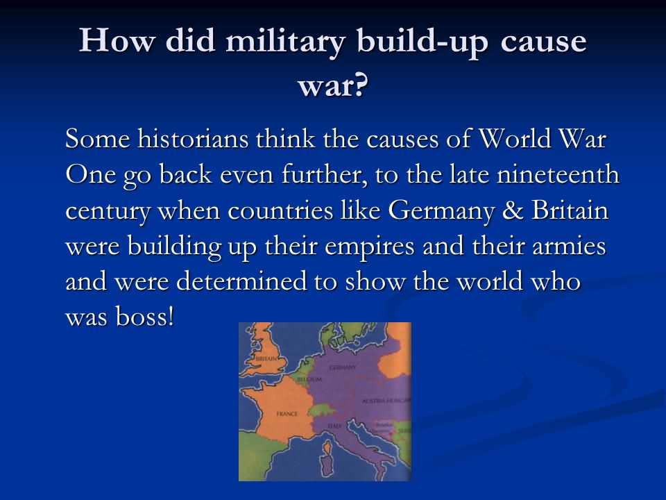 How did military build-up cause war