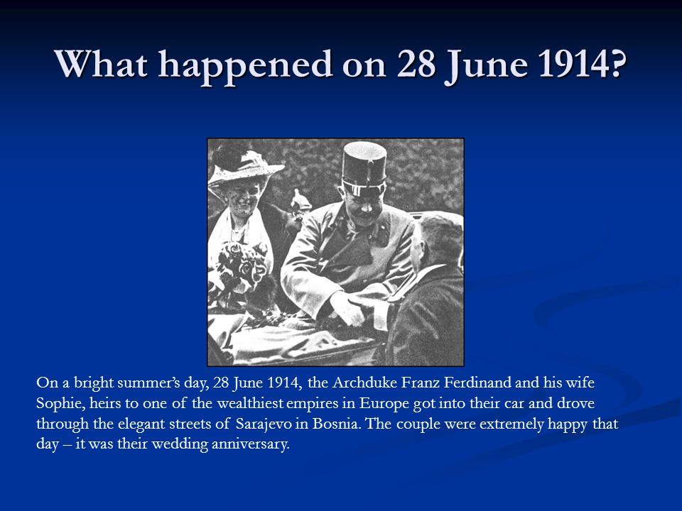 What happened on 28 June 1914