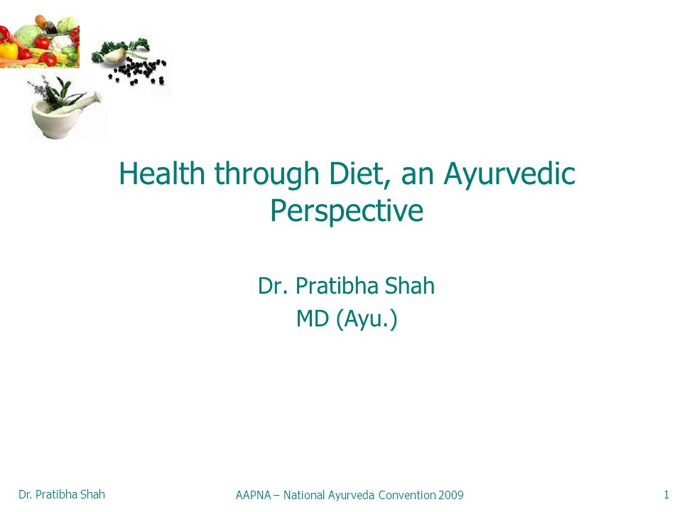 Health through Diet, an Ayurvedic Perspective