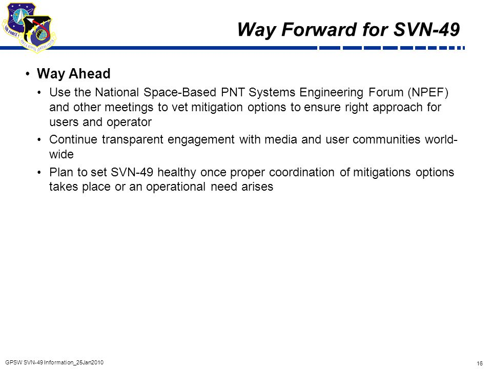 Way Forward for SVN-49 Way Ahead