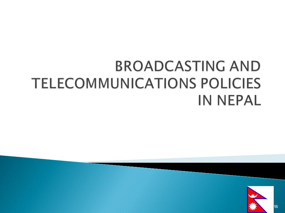 BROADCASTING AND TELECOMMUNICATIONS POLICIES IN NEPAL