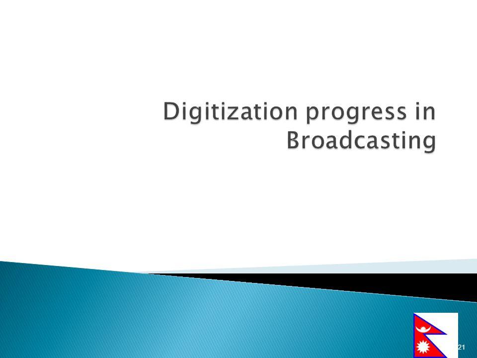 Digitization progress in Broadcasting