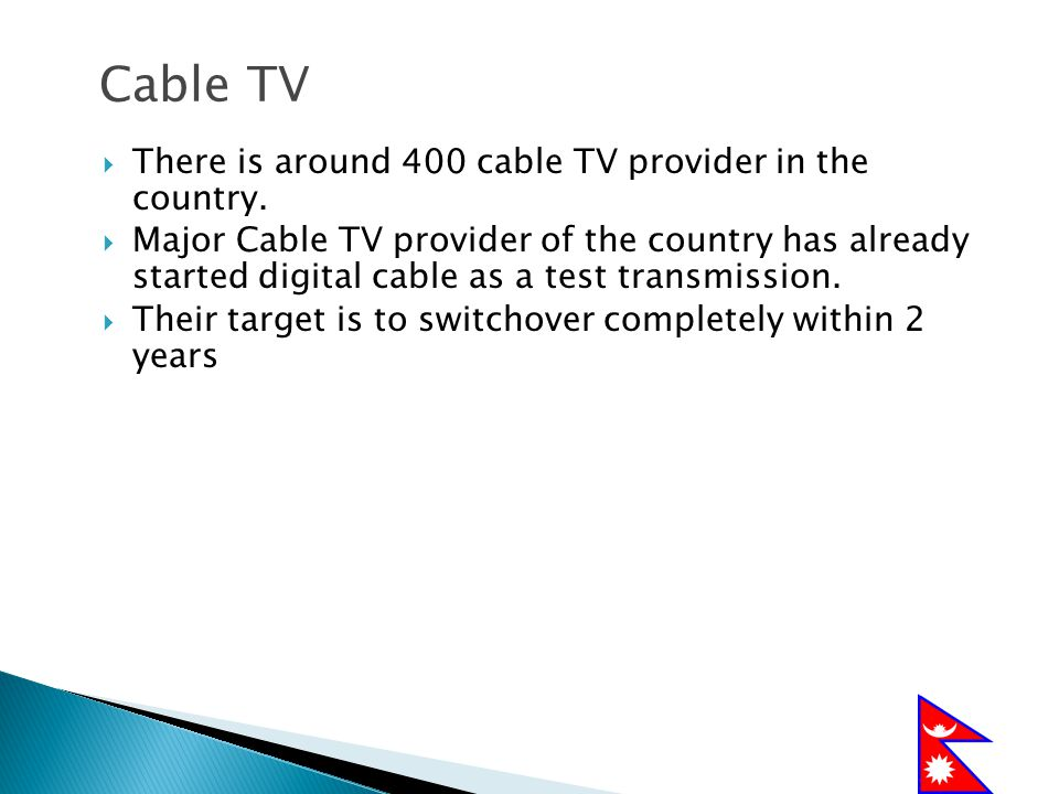 Cable TV There is around 400 cable TV provider in the country.