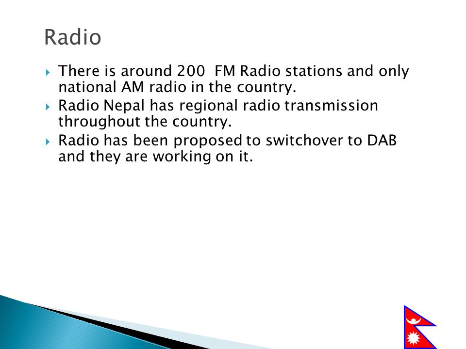 Radio There is around 200 FM Radio stations and only national AM radio in the country.