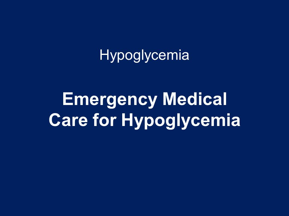 Emergency Medical Care for Hypoglycemia