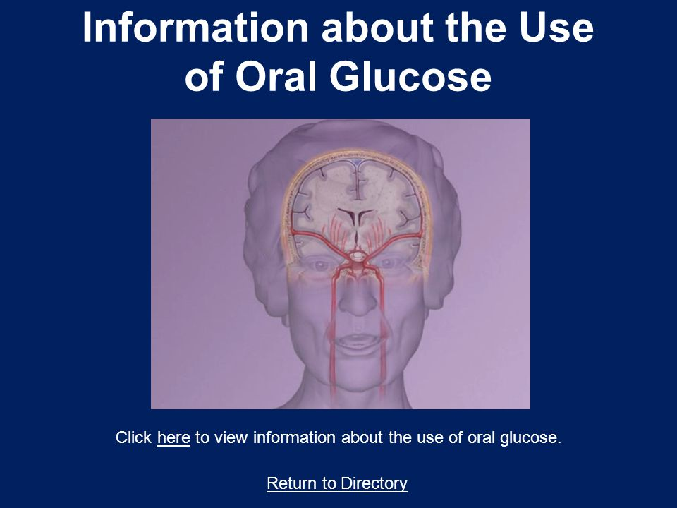 Information about the Use of Oral Glucose