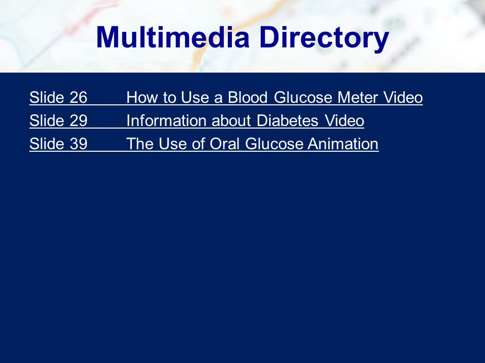Multimedia Directory Slide 26 How to Use a Blood Glucose Meter Video