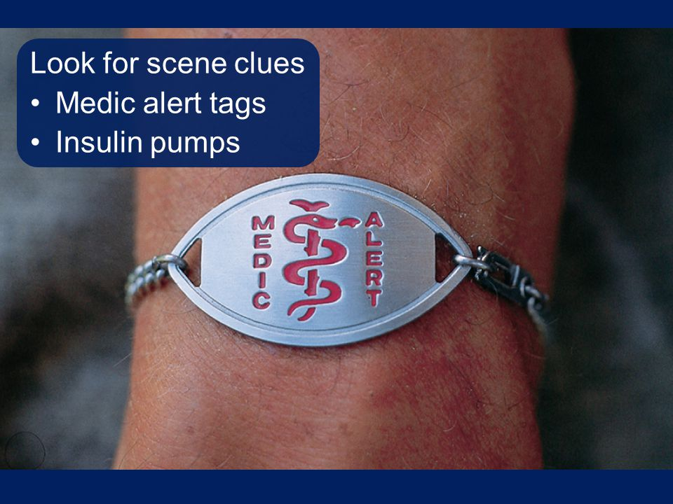 Look for scene clues Medic alert tags Insulin pumps Talking Points