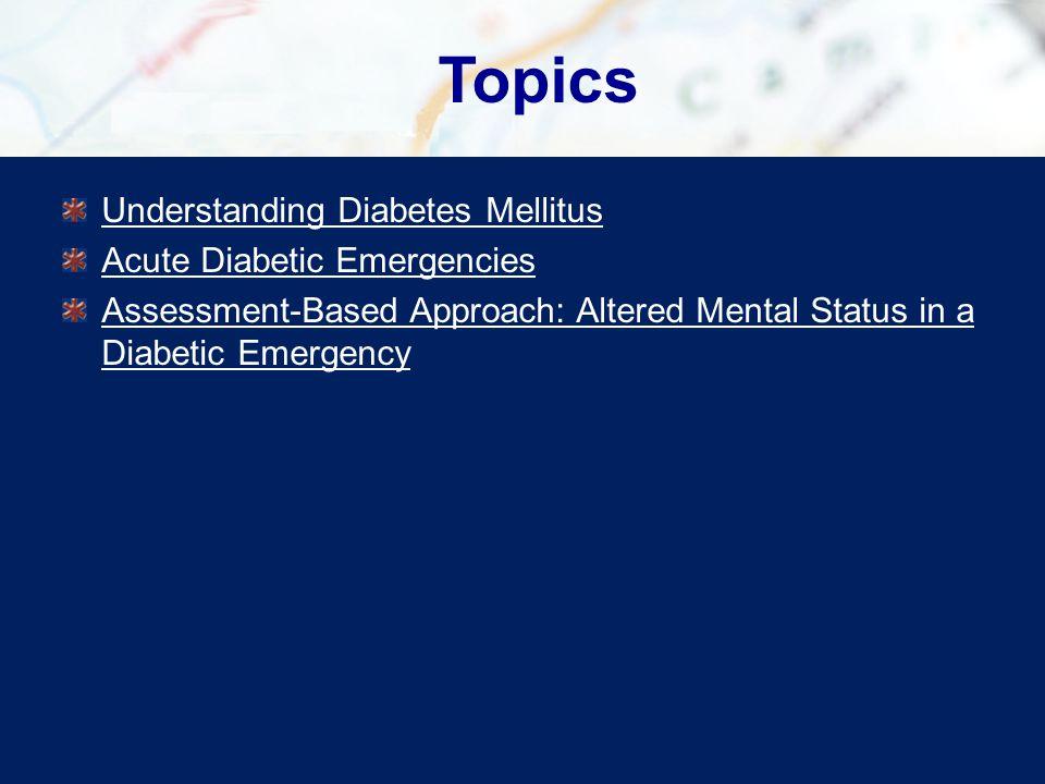 Topics Understanding Diabetes Mellitus Acute Diabetic Emergencies