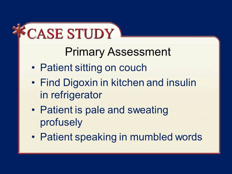 CASE STUDY Primary Assessment Patient sitting on couch