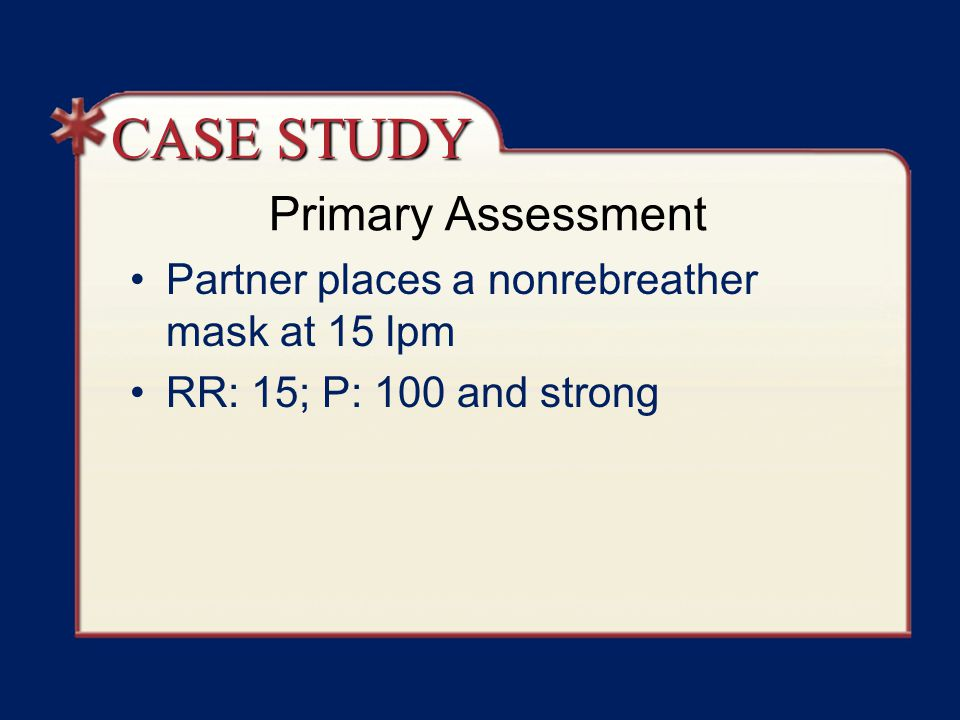 CASE STUDY Primary Assessment