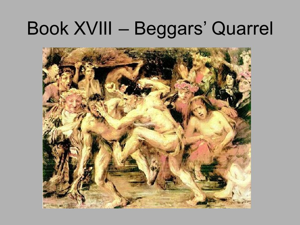 Book XVIII – Beggars' Quarrel