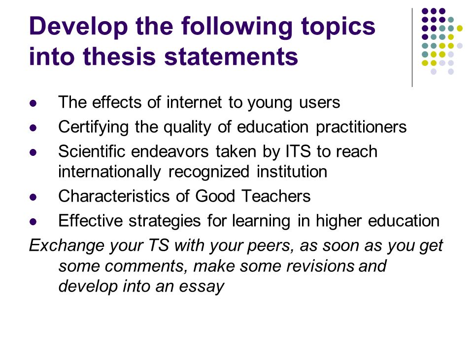 Develop the following topics into thesis statements