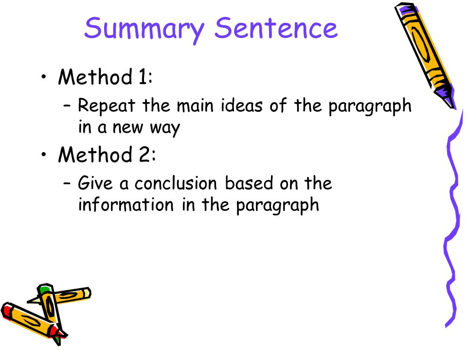 Summary Sentence Method 1: Method 2: