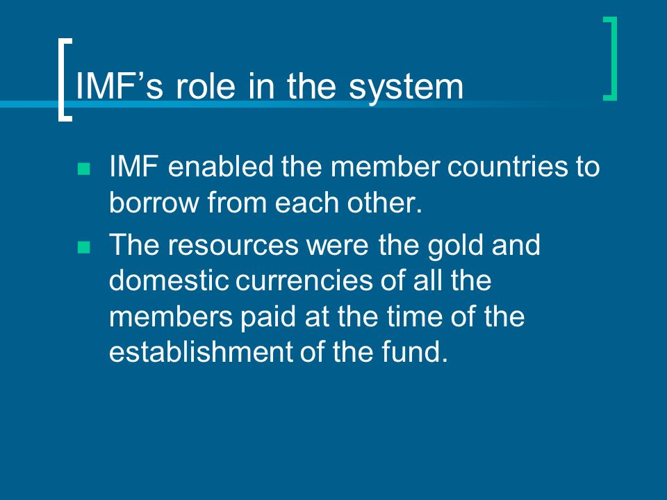 IMF's role in the system