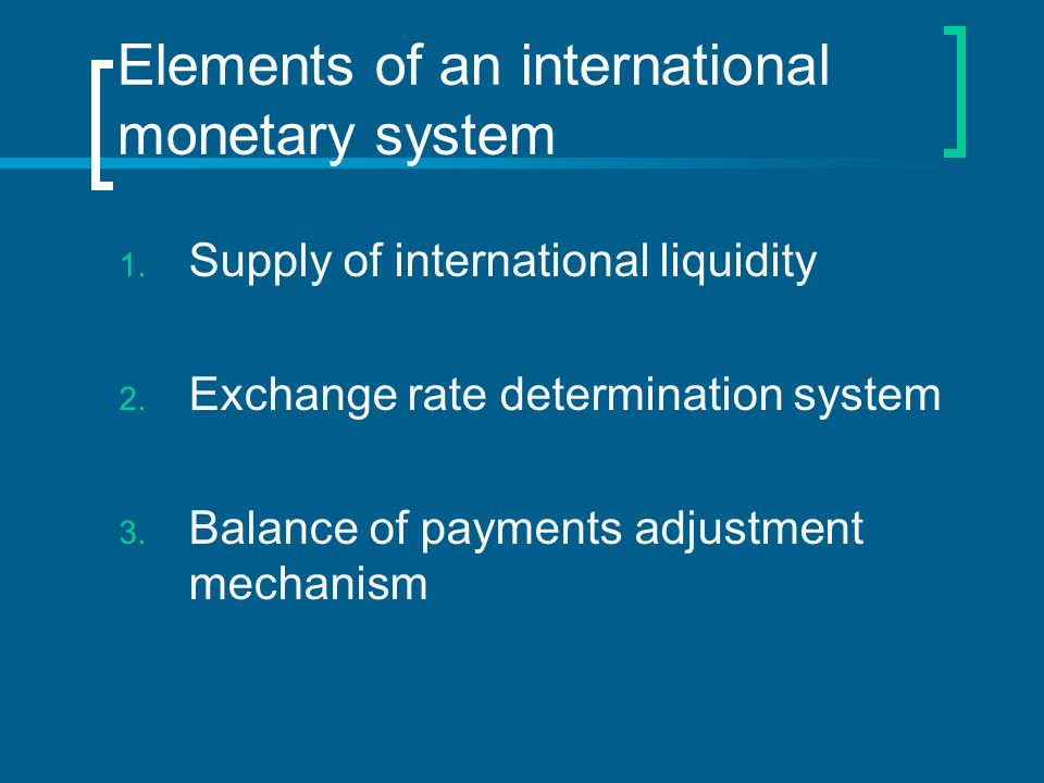 Elements of an international monetary system