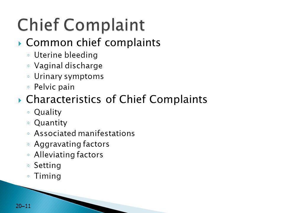 Chief Complaint Common chief complaints