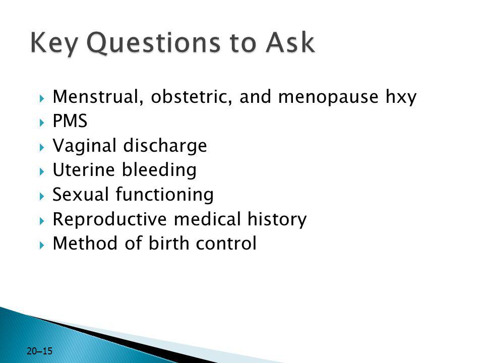 Key Questions to Ask Menstrual, obstetric, and menopause hxy PMS