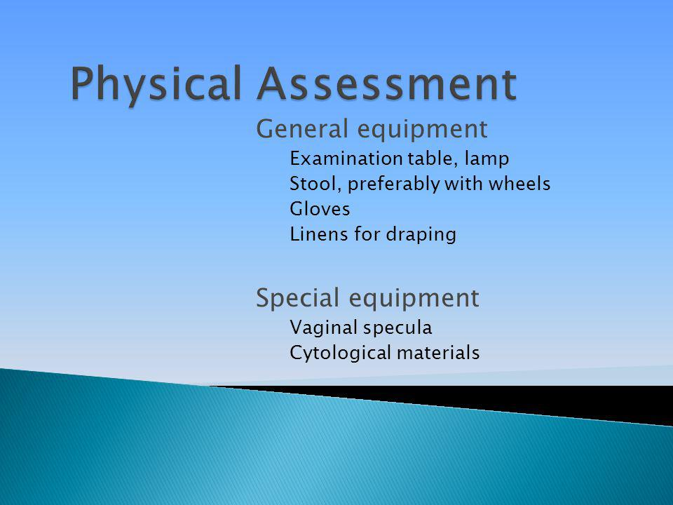 Physical Assessment General equipment Special equipment