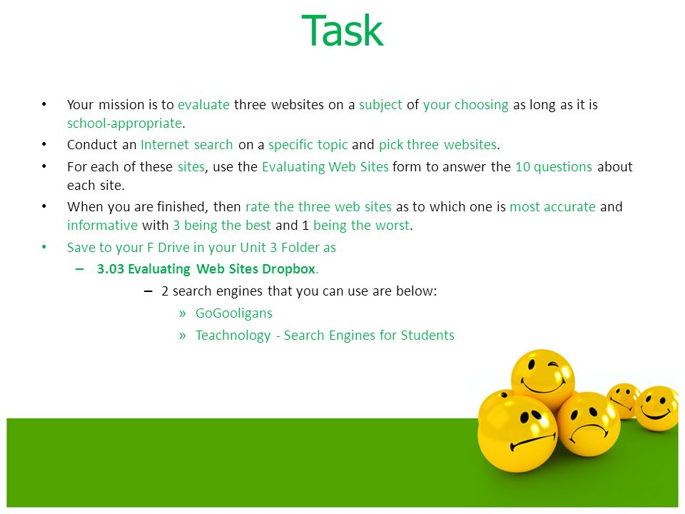 Task Your mission is to evaluate three websites on a subject of your choosing as long as it is school-appropriate.