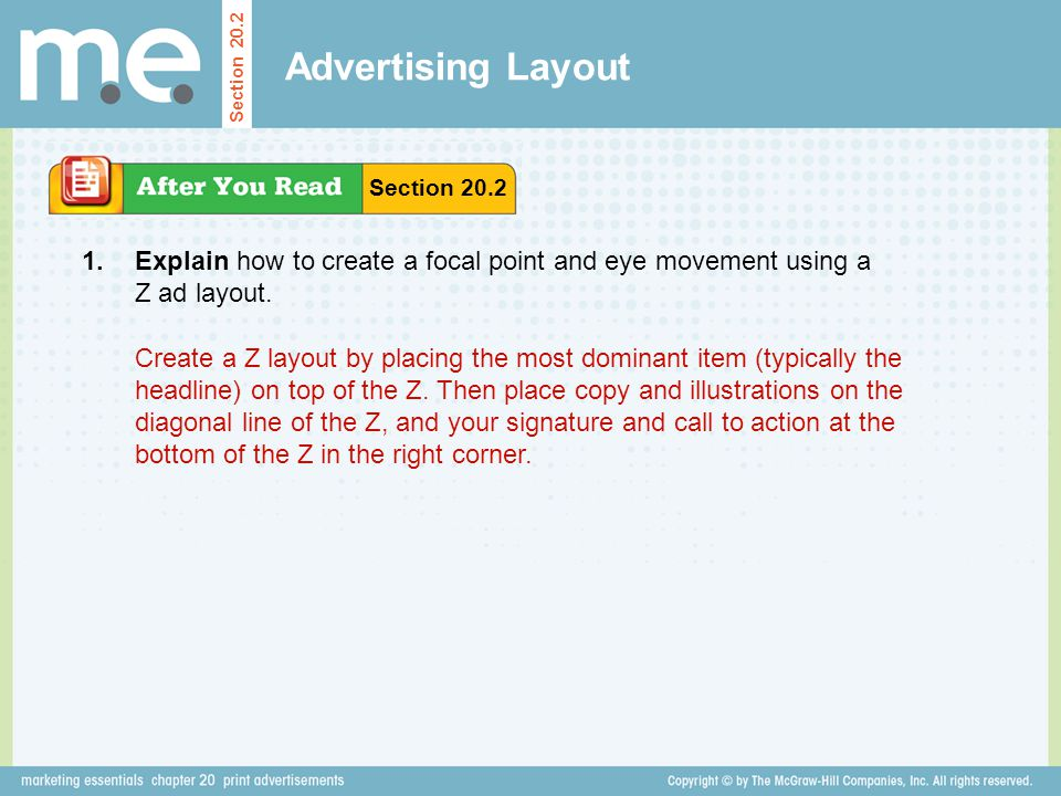 Advertising Layout Section 20.2. Section 20.2. 1. Explain how to create a focal point and eye movement using a Z ad layout.