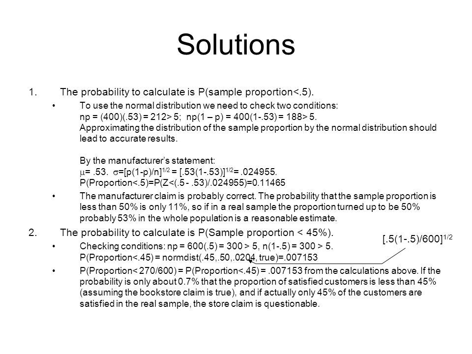 Solutions The probability to calculate is P(sample proportion<.5).