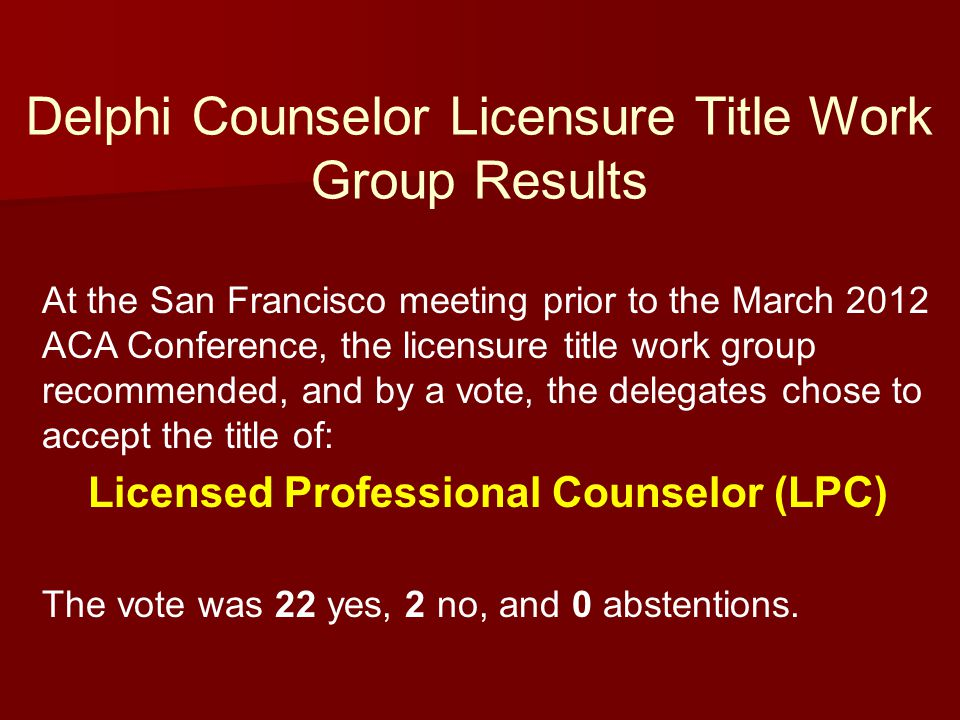 Delphi Counselor Licensure Title Work Group Results
