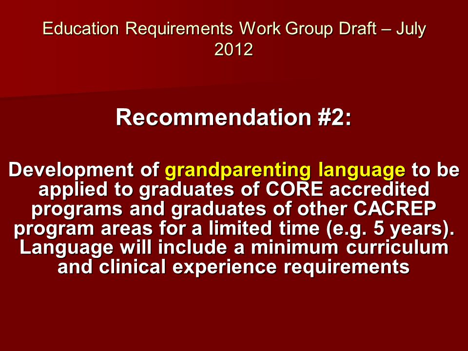 Education Requirements Work Group Draft – July 2012