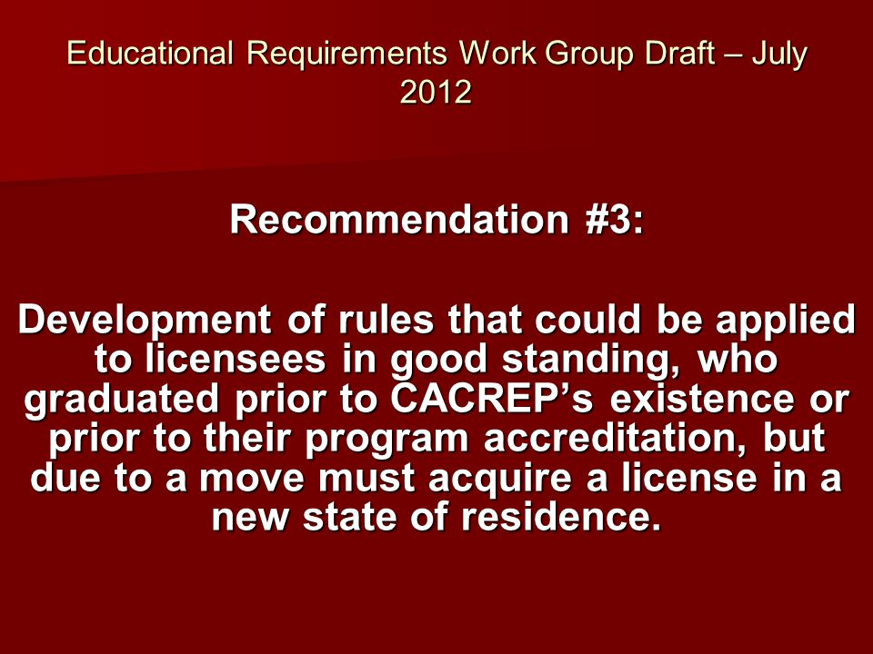 Educational Requirements Work Group Draft – July 2012