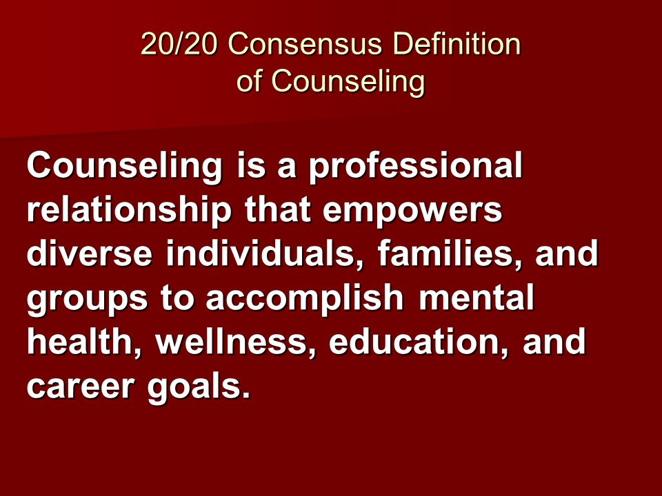 20/20 Consensus Definition of Counseling