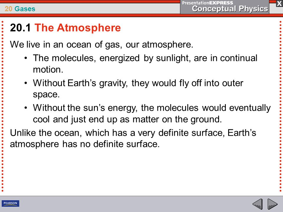 20.1 The Atmosphere We live in an ocean of gas, our atmosphere.