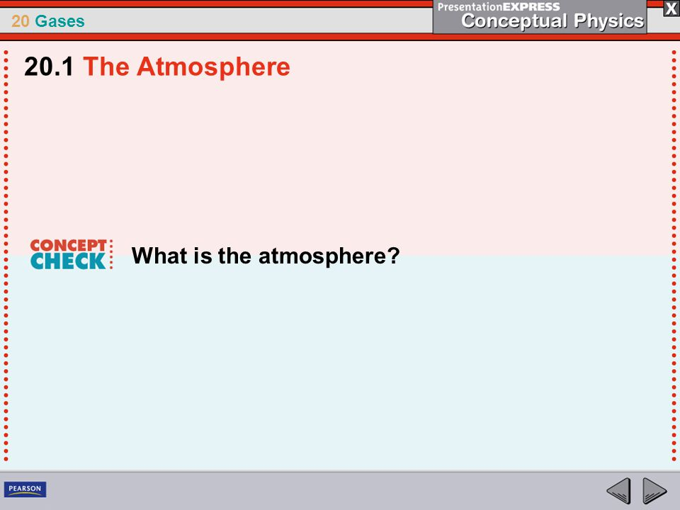 20.1 The Atmosphere What is the atmosphere